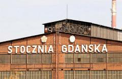 Werft Danzig / tocznia Gdańsk Spółka Akcyjna - ehemalige Leninwerft - Schriftzug Solidarnosc.