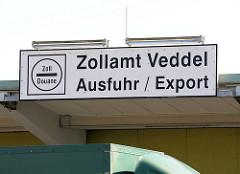 Schild Zollamt Veddel - Ausfuhrt / Export; Bilder aus dem Hamburger Freihafen.