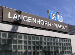 Schild / Eingang der U-Bahn Station Langenhorn Markt.
