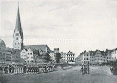 Der Alte Mariendom ist abgerissen und die Hambuger Legion übt auf dem freien Platz.