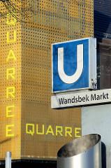 Schild U-Bahnstation Wandsbek Markt, EIngang Einkaufscentrum Quaree.