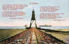 Historische Ansicht der Kugelbake in Cuxhaven. Die Kugelbake das Wahrzeichen von Cuxhaven und seit 1913 im Wappen der Stadt abgebildet. Gedicht  von Paul Richard Luck.
