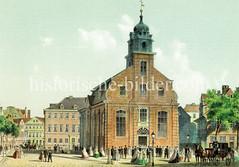 Der Kleine Michel wurde 1755 als Notkirche für die St. Michaeliskirche errichtet - ab 1811 wurde der Kleine Michel zur katholischen Pfarrkirche St. Ansgar und St. Bernhard. (ca. 1855)